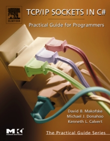 TCP/IP Sockets in C# : Practical Guide for Programmers, Paperback Book