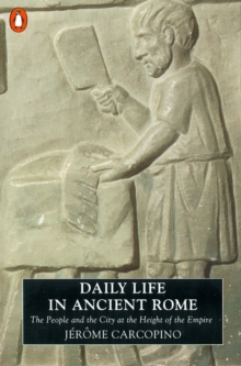 Daily Life in Ancient Rome : The People and the City at the Height of the Empire, Paperback Book