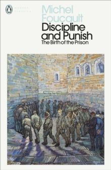 Discipline and Punish : The Birth of the Prison, Paperback Book