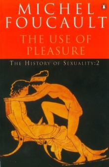 The History of Sexuality : The Use of Pleasure The use of Pleasure v. 2, Paperback Book