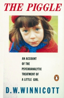 The Piggle : An Account of the Psychoanalytic Treatment of a Little Girl, Paperback Book