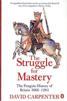The Struggle for Mastery : Britain 1066-1284, Paperback Book