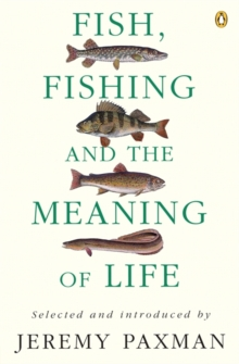 Fish, Fishing and the Meaning of Life, Paperback Book