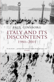Italy and Its Discontents 1980-2001 : Family, Civil Society, State, Paperback Book