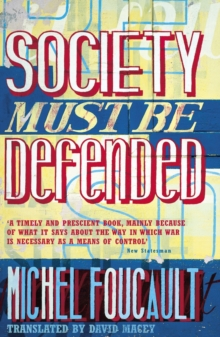 Society Must be Defended : Lectures at the College De France, 1975 76, Paperback Book
