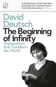 The Beginning of Infinity : Explanations That Transform the World, Paperback Book
