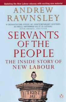Servants of the People : The Inside Story of New Labour, Paperback Book