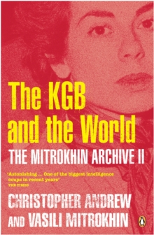 The Mitrokhin Archive II : The KGB in the World, Paperback Book