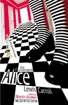 "The Annotated Alice : The Definitive Edition: Alice's Adventures in Wonderland and Through the Looking Glass ""Alice's Adventures in Wonderland"" AND ""Through the Looking Glass"", Paperback Book"