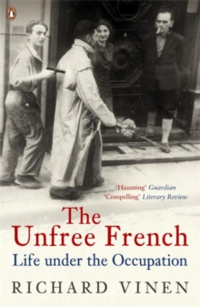 The Unfree French : Life Under the Occupation, Paperback Book