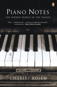 Piano Notes : The Hidden World of the Pianist, Paperback Book
