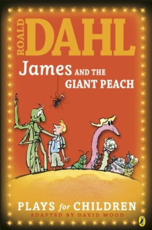 James and the Giant Peach : Plays for Children Play, Paperback Book