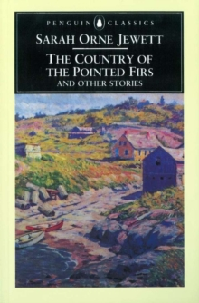 "The ""Country of the Pointed Firs"" and Other Stories, Paperback Book"