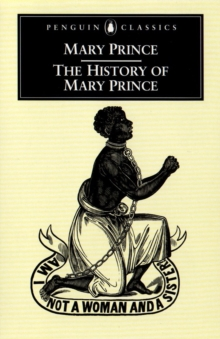 The History of Mary Prince : A West Indian Slave, Paperback Book