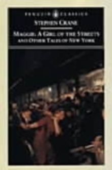 Maggie : A Girl of the Streets and Other Tales of New York, Paperback Book