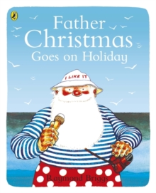Father Christmas Goes On Holiday, Paperback Book