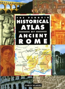 The Penguin Historical Atlas of Ancient Rome, Paperback Book
