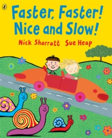 Faster, Faster! Nice and Slow!, Paperback Book