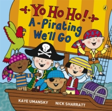 Yo Ho Ho! A-Pirating We'll Go, Paperback Book