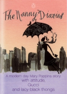 The Nanny Diaries : A Novel, Paperback Book