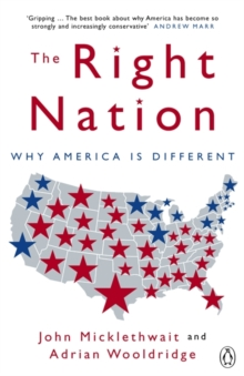 The Right Nation : Why America is Different, Paperback Book