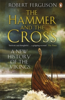 The Hammer and the Cross : A New History of the Vikings, Paperback Book