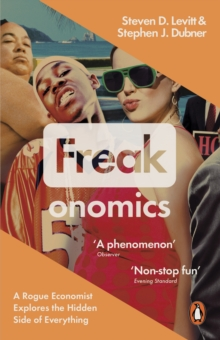 Freakonomics : A Rogue Economist Explores the Hidden Side of Everything, Paperback Book