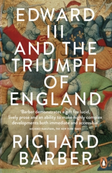Edward III and the Triumph of England : The Battle of Crecy and the Company of the Garter, Paperback Book