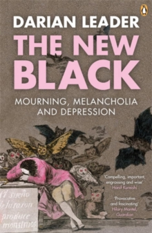 The New Black : Mourning, Melancholia and Depression, Paperback Book
