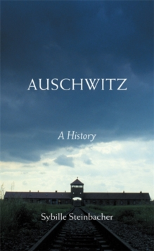 Auschwitz : A History, Paperback Book