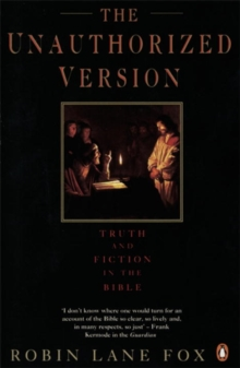 The Unauthorized Version : Truth and Fiction in the Bible, Paperback Book