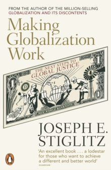 Making Globalization Work : The Next Steps to Global Justice, Paperback Book