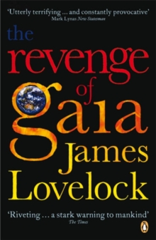 The Revenge of Gaia : Why the Earth is Fighting Back - and How We Can Still Save Humanity, Paperback Book
