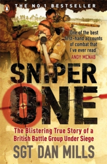 Sniper One : The Blistering True Story of a British Battle Group Under Siege, Paperback Book