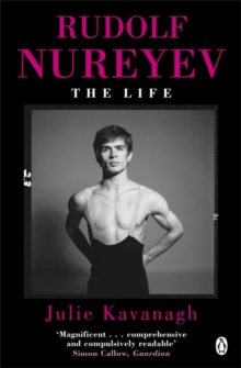 Rudolf Nureyev : The Life, Paperback Book
