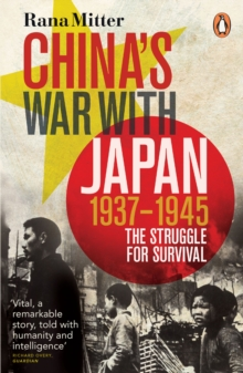 China's War with Japan, 1937-1945 : The Struggle for Survival, Paperback Book