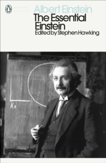 The Essential Einstein : His Greatest Works, Paperback Book