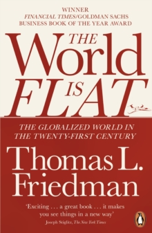 The World is Flat : The Globalized World in the Twenty-first Century, Paperback Book