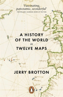 A History of the World in Twelve Maps, Paperback Book