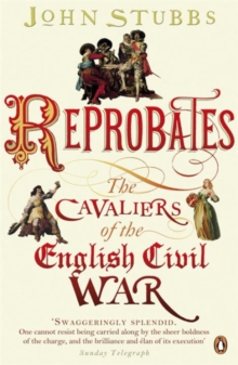 Reprobates : The Cavaliers of the English Civil War, Paperback Book