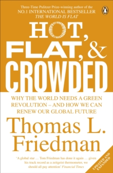 Hot, Flat and Crowded : Why the World Needs a Green Revolution - and How We Can Renew Our Global Future, Paperback Book