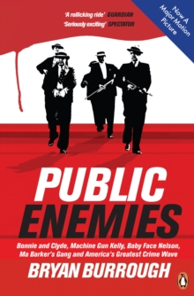 Public Enemies [Film Tie-in] : The True Story of America's Greatest Crime Wave, Paperback Book