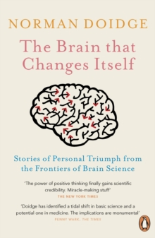 The Brain That Changes Itself : Stories of Personal Triumph from the Frontiers of Brain Science, Paperback Book