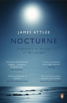 Nocturne : A Journey in Search of Moonlight, Paperback Book