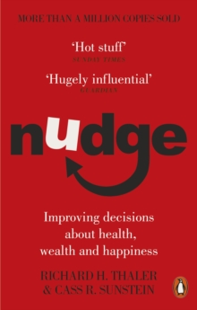 Nudge : Improving Decisions About Health, Wealth and Happiness, Paperback Book