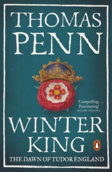 Winter King : The Dawn of Tudor England, Paperback Book