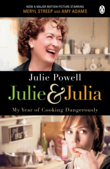 Julie and Julia : My Year of Cooking Dangerously, Paperback Book
