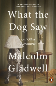 What the Dog Saw : and Other Adventures, Paperback Book