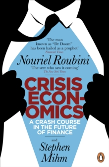 Crisis Economics : A Crash Course in the Future of Finance, Paperback Book