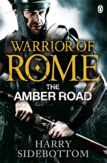 Warrior of Rome VI: The Amber Road, Paperback Book